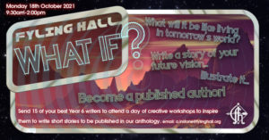a creative writing workshop day called 'What If?'